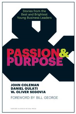 Passion and Purpose: Stories from the Best and Brightest Young Business Leaders (BOK)