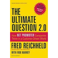 The Ultimate Question 2.0: How Net Promoter Companies Thrive in a Customer-Driven World (BOK)