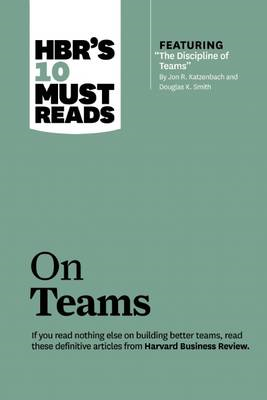 HBR's 10 Must Reads on Teams (with featured article The Dis (BOK)