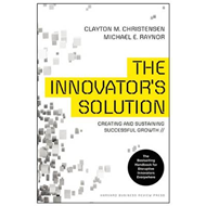 Innovator's Solution: Creating and Sustaining Successful Growth (BOK)