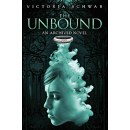 The Unbound: An Archived Novel (BOK)