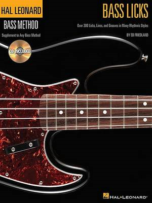 Bass Licks: Over 200 Licks, Lines, and Grooves in Many Rhythmic Styles (BOK)