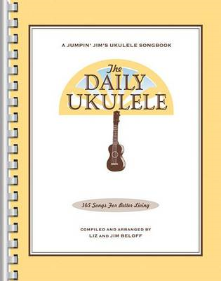 Daily Ukulele - 365 Songs For Better Living (BOK)