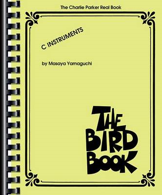 The Charlie Parker Real Book: The Bird Book C Instruments (BOK)