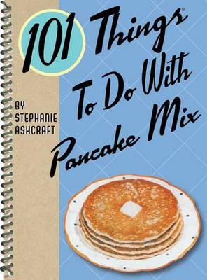 101 Things to Do with Pancake Mix (BOK)