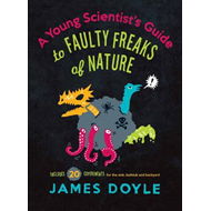 Young Scientist's Guide to Faulty Freaks of Nature (BOK)
