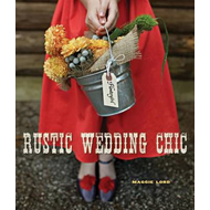 Rustic Wedding Chic (BOK)