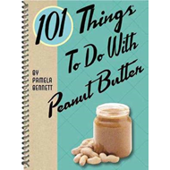 101 Things to Do with Peanut Butter (BOK)