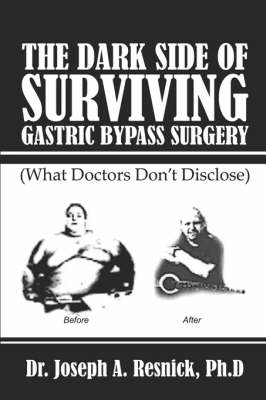 Dark Side of Surviving Gastric Bypass Surgery (BOK)
