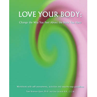Love Your Body: Change the Way You Feel About the Body You Have (BOK)