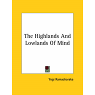 Highlands and Lowlands of Mind (BOK)