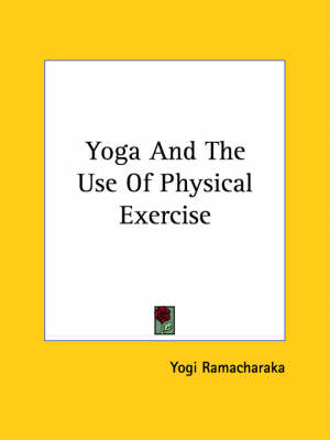 Yoga and the Use of Physical Exercise (BOK)
