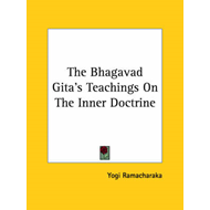 Bhagavad Gita's Teachings on the Inner Doctrine (BOK)