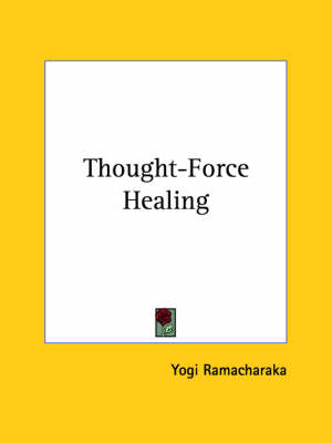 Thought-Force Healing (BOK)