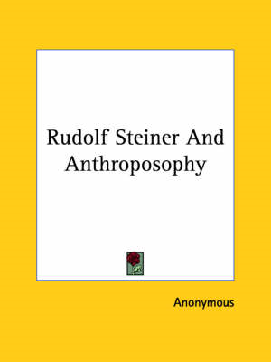 Rudolf Steiner and Anthroposophy (BOK)