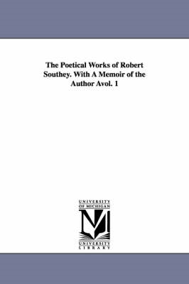 The Poetical Works of Robert Southey. with a Memoir of the Author Avol. 1 (BOK)