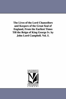 Lives of the Lord Chancellors and Keepers of the Great Seal (BOK)