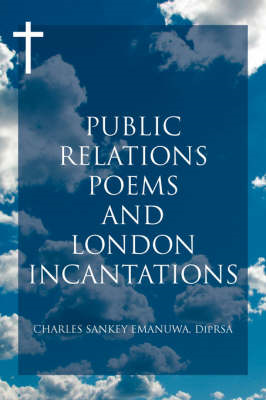 Public Relations Poems and London Incantations (BOK)