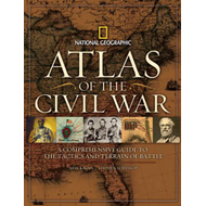 Atlas of Civil War: A Complete Guide to the Tactics and Terrain of Battle (BOK)