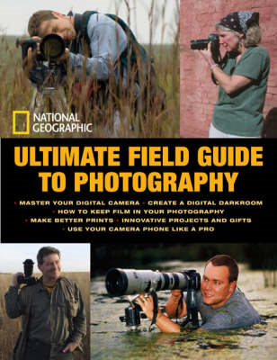 National Geographic Ultimate Field Guide to Photography (BOK)