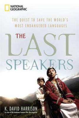 The Last Speakers: The Quest to Save the World's Most Endangered Languages (BOK)