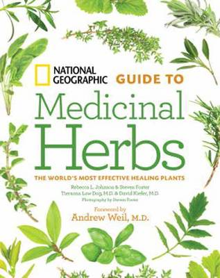 National Geographic Guide to Medicinal Herbs: The World's Most Effective Healing Plants (BOK)