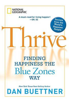 Thrive: Finding Happiness the Blue Zones Way (BOK)