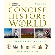 National Geographic Concise History of the World: An Illustrated Time Line (BOK)