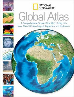 National Geographic Global Atlas: A Comprehensive Picture of Today with More Than 300 New Maps, Infographics, and Illustrations (BOK)