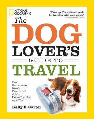Dog Lover's Guide to Travel (BOK)