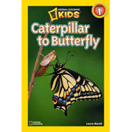 National Geographic Readers: Caterpillar to Butterfly (BOK)