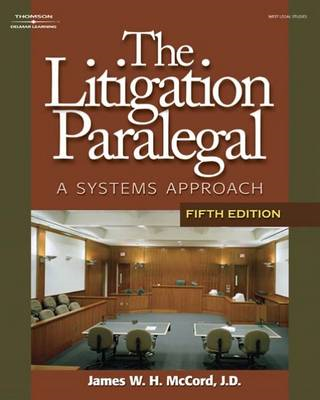 The Litigation Paralegal: A Systems Approach (BOK)