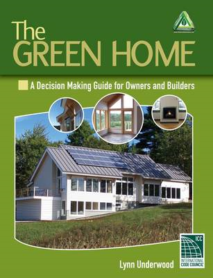 The Green Home: A Decision Making Guide for Owners and Builders (BOK)