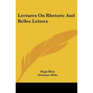 Lectures On Rhetoric And Belles Letters (BOK)