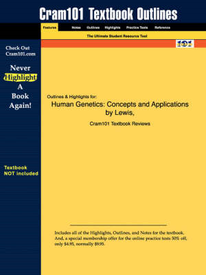 Studyguide for Human Genetics: Concepts and Applications by Lewis, ISBN 9780072462685 (BOK)