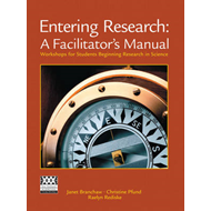 Entering Research: A Facilitator's Manual: Workshops for Students Beginning Research in Science (BOK)