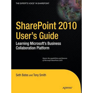 SharePoint 2010 User's Guide: Learning Microsoft's Collaboration and Productivity Platform (BOK)