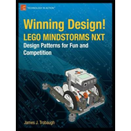 Winning Design!: Lego Mindstorms NXT Design Patterns for Fun and Competition (BOK)
