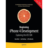 Beginning iPhone 4 Development: Exploring the IOS SDK (BOK)
