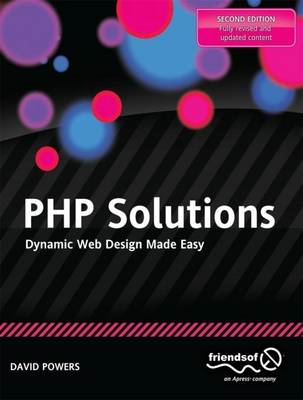 PHP Solutions: Dynamic Web Design Made Easy (BOK)