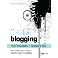 Creative Blogging: Your First Steps to a Successful Blog (BOK)