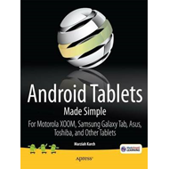 Android Tablets Made Simple: For Motorola Xoom, Samsung Galaxy Tab, Asus, Toshiba and Other Tablets (BOK)