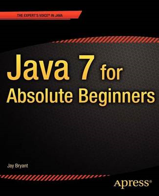 Java 7 for Absolute Beginners (BOK)