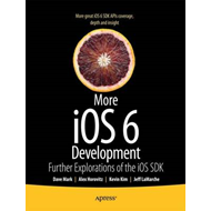 More IOS 6 Development: Further Explorations of the IOS SDK (BOK)