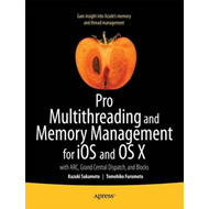 Pro Multithreading and Memory Management for IOS and OS X: with ARC, Grand Central Dispatch and Bloc (BOK)