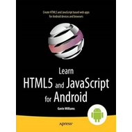 Learn HTML5 and JavaScript for Android (BOK)