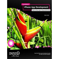 Foundation iPhone App Development: Build an iPhone App in 5 Days with iOS 6 SDK (BOK)