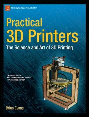 Practical 3D Printers: the Science and Art of 3D Printing (BOK)
