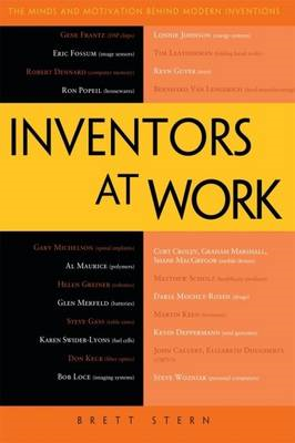 Inventors at Work: The Minds and Motivation Behind Modern Inventions (BOK)