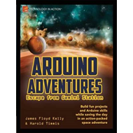 Arduino Adventures: Escape from Gemini Station (BOK)